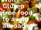 food to avoid abroad when gluten free