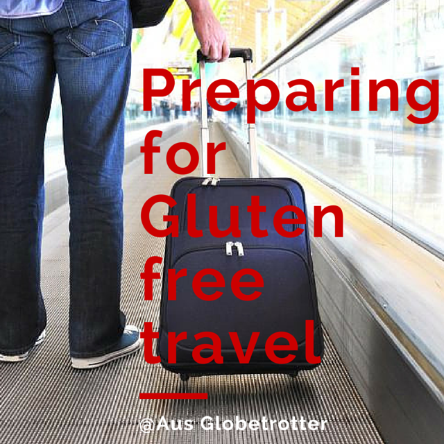 Preparing for Gluten free travel